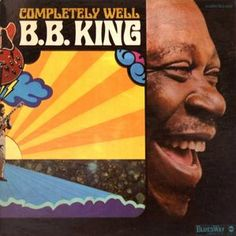 B.B. King - Completely Well (Vinyl, LP, Album) at Discogs