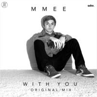 MMEE - With You [EDM.com Exclusive] by Deep Sounds - EDM.com on SoundCloud