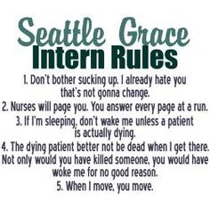 I loved the part of the fourth season when all of Baileys former interns used these exact same rules with their interns