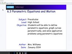 6.3 Parametric Equations and Motion - Day 1