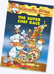 Geronimo Stilton #58: The Super Chef Contest by Geronimo Stilton   http://www.scholastic.ca/geronimostilton/books-geronimo.htm