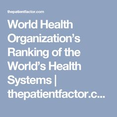 World Health Organization's Ranking of the World's Health Systems | thepatientfactor.com