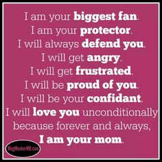 I am your Mom.