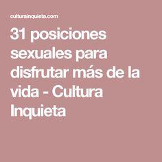 31 posiciones sexuales para disfrutar más de la vida - Cultura Inquieta