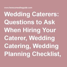 Wedding Caterers: Questions to Ask When Hiring Your Caterer, Wedding Catering, Wedding Planning Checklist, Caterer for a Wedding Reception