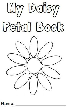 Cute little Daisy Petal book with all the flower friends and info about each petal. Follow link https://drive.google.com/file/d/0B5PBmNSbemgaYnhCbzVYeEYyTlU/edit?usp=sharing