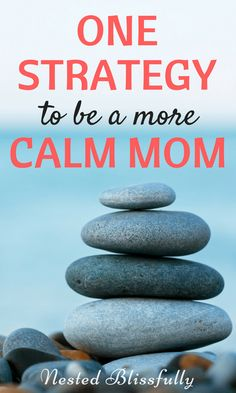 how to be a more calm mom