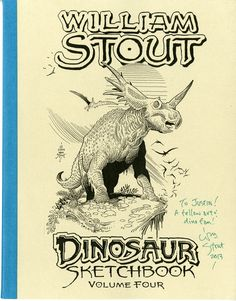 My Signed Copy Of William Stouts Dinosaur Sketchbook Volume 4 Check Out More Bills