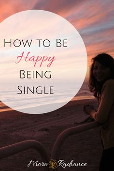 "How to Be Happy Being Single. Do you feel impatient and unhappy being single? Do you feel ""forever alone?"" Here are some tips for single girls on how to deal with singleness and still be completely happy. It is possible to be single and happy."