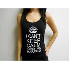I Cant Keep Calm Im Getting Married Tank Top Bride Tank Top Im Getting... ($14) ❤ liked on Polyvore featuring tops, black, tanks, women's clothing, v neck jersey shirt, jersey tank, ribbed shirt, shirt jersey and v-neck shirt
