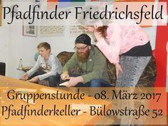 Blog der Pfadfinder Friedrichsfeld: Gruppenstunde - 8. März 2017