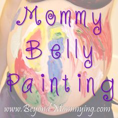 Belly painting during pregnancy: letting siblings paint mommy's belly to help promote bonding and anticipation of baby's arrival.