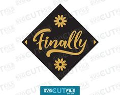 Instant Download: 2018 graduation cap topper decor svg, cap party toppers dxf, Finally decoration png, grad college, high school, cap, diy cute idea - svg, dxf, png Cut File Download Includes .svg, .dxf, and .png formats in a zipped folder. Note: this is a digital file and no physical