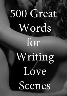 500 Great Words for love Scenes. Makes writing them SO much easier! Good inspiration for romance writers, NaNoWriMo folks, and other writers, too. Writing Words, Writing Quotes, Writing Advice, Writing Resources, Writing Help, Writing Skills, Writing A Book, Writing Prompts, Writing Corner
