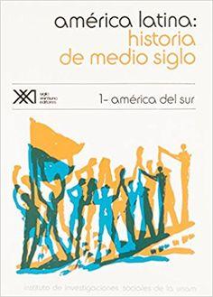 America Latina: Historia de medio siglo / Volumen 1. America del Sur (Spanish Edition): Pablo Gonzalez Casanova: 9789682302800: Amazon.com: Books