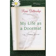 My Life As a Doormat, Women of Faith Series #12   -               By: Rene Gutteridge