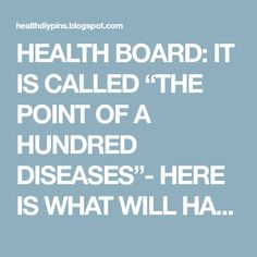 """HEALTH BOARD: IT IS CALLED """"THE POINT OF A HUNDRED DISEASES""""- HERE IS WHAT WILL HAPPEN IF YOU MASSAGE IT EVERY DAY! Page 2"""