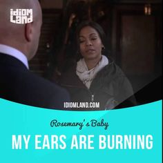 """My ears are burning"" means that you know or think that other people are talking about you.  Text in the clip from ""Rosemary's Baby"": - Looking for a reward. - No, I'm not. Can you please call her? Margaux Castevet. - My ears are burning. Are you looking for me, darling? - Yes.  #idiom #idioms #slang #saying #sayings #phrase #phrases #expression #expressions #english #learnenglish #studyenglish #language #vocabulary #efl #esl #tesl #tefl #toefl #ielts #toeic #zoesaldana  #rosemarysbaby"