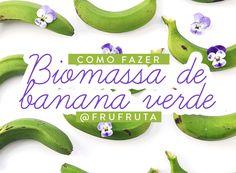 Como Fazer Biomassa de Banana Verde em Casa | Receita | Pati Bianco | Fru-fruta