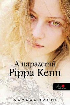 A napszemű Pippa Kenn · Kemese Fanni · Könyv · Moly