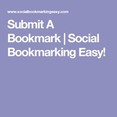 Submit A Bookmark | Social Bookmarking Easy!