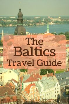 Lithuania Travel | Latvia Travel | Estonia Travel | Travel to the Baltic States | Baltic Travel Guide |