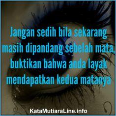 """Kata Mutiara           KataMutiaraLine  - """"Jangan sedih bila sekarang masih dipandang sebelah mata, buktikan bahwa anda layak mendapatkan k..  #katamutiara #kata_mutiara #katamutiaraline #crewz #vja0041t #semangat #katasemangat #inspirasi #katainspirasi #pencerahan #katapencerahan #motivasi #katamotivasi #kehidupan #katakehidupan #sindiran #katasindiran #bijaksana #katabijak #nasehatbijak #katareligius."""