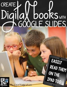 Publishing in the connected classroom. Step by step directions showing how students can make digital books with Google Slides and share them via QR codes.