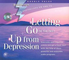 Letting Go of the Past + Up from Depression by Bob Griswold 10-31-2015
