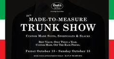Don't Miss our 24th Made-to-Measure Trunk Show  *Next Friday, Saturday & Sunday,* October 13,14 & 15  https://www.facebook.com/events/149373762332474
