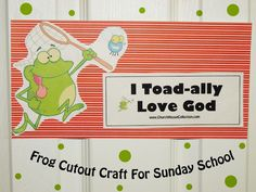 "FROG Cutout Craft  ""I TOAD-all Love God"" by Church House Collection #frog #crafts #frogcrafts"