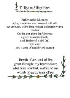 To Restore A Riven Heart  http://witchesofthecraft.com/2016/01/22/to-restore-a-riven-heart-spell-printable-page/