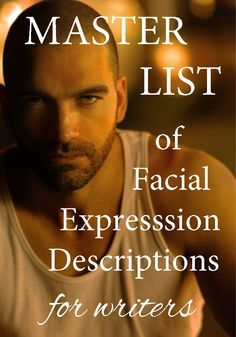(Descriptive) MASTER LIST of Facial Expressions for Writers! This will help you set up dialogue and show how your characters are feeling. It's also helpful if you tend to use the same expressions over and over again (which lots of us do! Writer Tips, Book Writing Tips, Writing Words, Fiction Writing, Writing Process, Writing Quotes, Writing Resources, Writing Help, Writing Skills