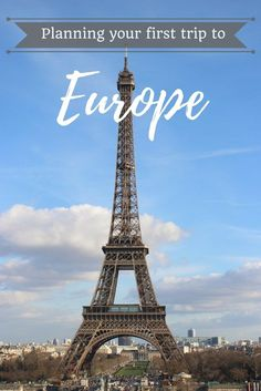 Planning your first trip to Europe - Useful info and tips