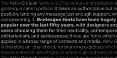 The Aktiv Grotesk family of fonts is modern variation of grotesque sans typeface.