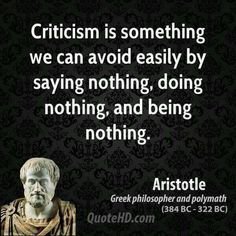 Aristotle - Criticism is something we can avoid easily, by say - Image Quote Philosophical Quotes, Political Quotes, Criticism Quotes, Desire Quotes, Aristotle Quotes, Brainy Quotes, Quotes Quotes, Historical Quotes, Greek Quotes