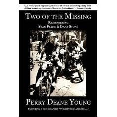 Two of the Missing: Remembering Sean Flynn and Dana Stone [Paperback]  Perry Deane Young