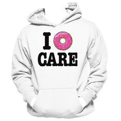 I #Donut Care  Lazy Hoodie I Don't Care Funny Girl by FunnyGirlTees