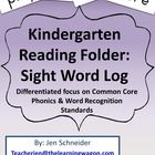 Kindergarten Reading Folder: Sight Word Log (All 220 Dolch Sight Words)  This product is focused on encouraging support from home with Common Core ...