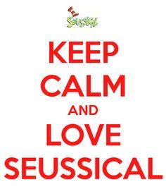 KEEP CALM AND LOVE SEUSSICAL
