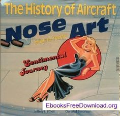 Download The History of Aircraft Nose Art: WWI to Today Pin Up Posters, Airplane Art, Nose Art, Pin Up Art, Military Art, Pin Up Girls, Nostalgia, Aircraft, History