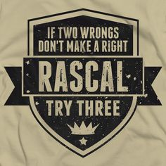 """Rascal quotes: Try three t-shirt    """"If two wrongs don't make a right, try three""""    Check out this original t-shirt for sale on www.vintage.it!"""