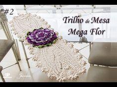 Trilho de Mesa Mega flor de Crochê - Parte 2 - Professora Simone Eleotério