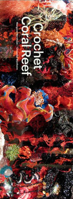 NEW BOOK: Crochet Coral Reef by Margaret and Christine Wertheim from the Institute For Figuring.