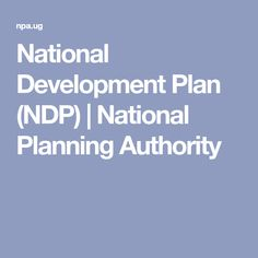 National Development Plan (NDP) | National Planning Authority