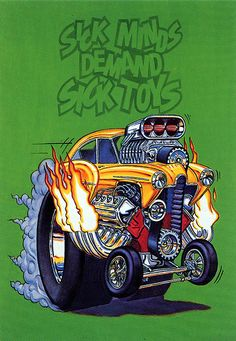 Rat Fink Ed Big Daddy Roth - Sick Minds Demand Sick Toys
