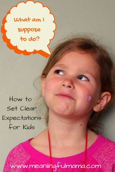 Make Expectations Clear - How to Set up Your Kids for Success
