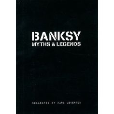 Banksy: Myths & Legends (Paperback)  http://www.picter.org/?p=1908211016