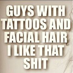 Guys with tatts & facial hair
