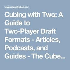 Cubing with Two: A Guide to Two-Player Draft Formats - Articles, Podcasts, and Guides - The Cube Forum - The Game - MTG Salvation Forums - MTG Salvation